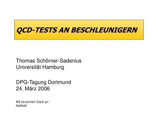 QCD-TESTS AN BESCHLEUNIGERN