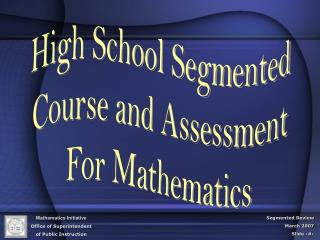 High School Segmented Course and Assessment For Mathematics