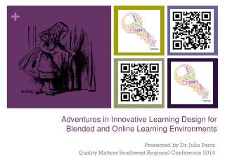 Adventures  in Innovative Learning Design for  Blended and Online Learning Environments