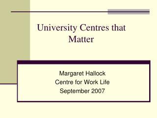 University Centres that Matter