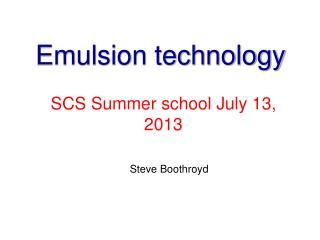 Emulsion technology