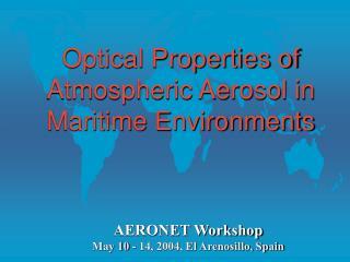Optical Properties of Atmospheric Aerosol in Maritime Environments