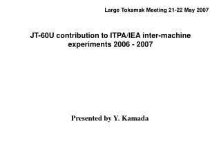 JT-60U contribution to ITPA/IEA inter-machine experiments 2006 - 2007