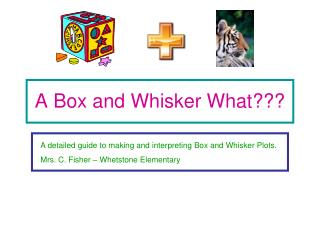 A Box and Whisker What???
