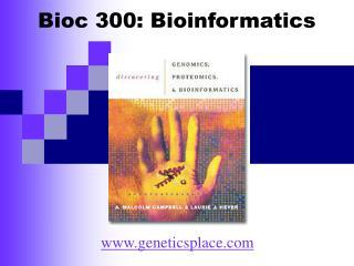 Bioc 300: Bioinformatics