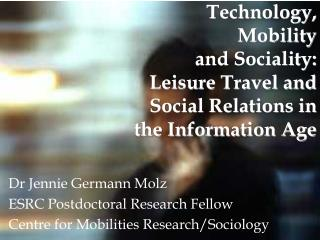 Technology,  Mobility  and Sociality:  Leisure Travel and  Social Relations in the Information Age