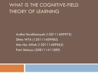 WHAT IS THE COGNITIVE-FIELD THEORY OF LEARNING
