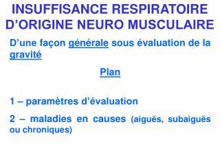 INSUFFISANCE RESPIRATOIRE D'ORIGINE NEURO MUSCULAIRE