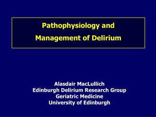 Pathophysiology and  Management of Delirium