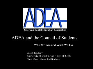 ADEA and the Council of Students: Who We Are and What We Do