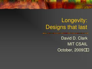 Longevity: Designs that last