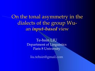 On the tonal asymmetry in the dialects of the group Wu- an  input-based  view