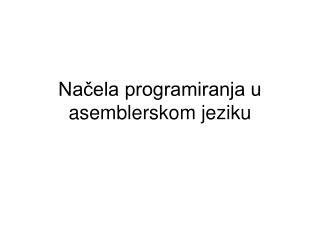 Načela programiranja u asemblerskom jeziku