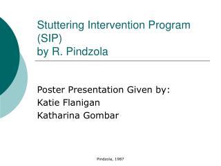 Stuttering Intervention Program (SIP)  by R. Pindzola