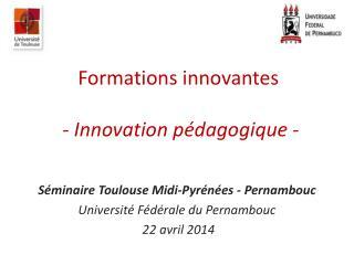 Formations innovantes - Innovation pédagogique  -