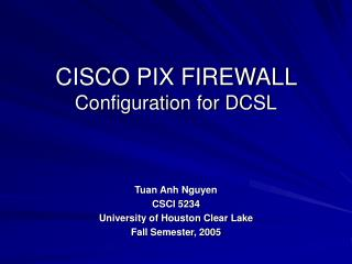 CISCO PIX FIREWALL  Configuration for DCSL