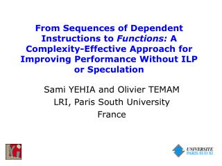 Sami YEHIA and Olivier TEMAM LRI, Paris South University France