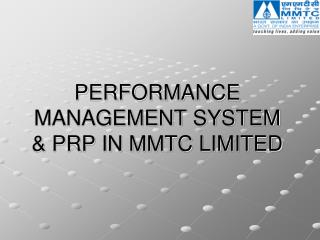 PERFORMANCE MANAGEMENT SYSTEM & PRP IN MMTC LIMITED