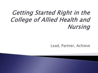 Getting Started Right in the College of Allied Health and Nursing