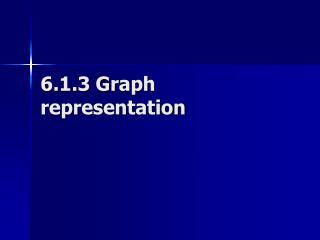 6.1.3 Graph representation