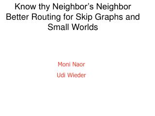 Know thy Neighbor's Neighbor Better Routing for Skip Graphs and Small Worlds