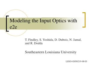 Modeling the Input Optics with e2e