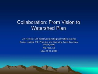 Collaboration: From Vision to Watershed Plan
