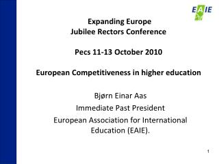 Bjørn Einar Aas Immediate Past President European Association for International Education (EAIE).