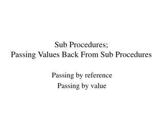 Sub Procedures; Passing Values Back From Sub Procedures