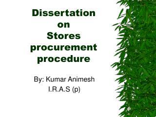 Dissertation on  Stores procurement procedure