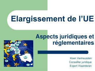 Elargissement de l UE    Aspects juridiques et r glementaires
