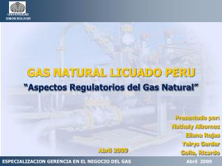 "GAS NATURAL LICUADO PERU ""Aspectos Regulatorios del Gas Natural"""