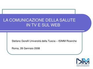 LA COMUNICAZIONE DELLA SALUTE                     IN TV E SUL WEB