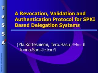 A Revocation, Validation and Authentication Protocol for SPKI  Based Delegation Systems