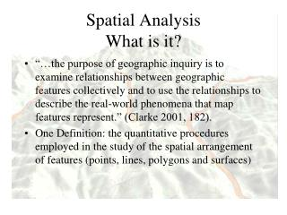 Spatial Analysis What is it?
