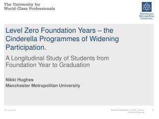 Level Zero Foundation Years – the Cinderella Programmes of Widening Participation.