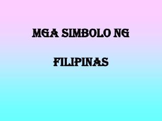MGA SIMBOLO NG  FILIPINAS