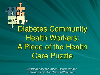 Diabetes Community Health Workers:  A Piece of the Health Care Puzzle