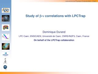 Study of  b - n correlations with  LPCTrap