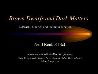 Brown Dwarfs and Dark Matters