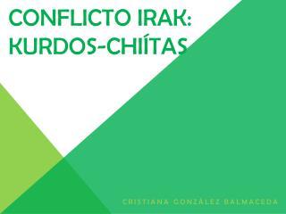 Conflicto Irak: Kurdos- Chiítas