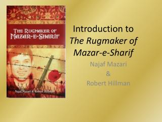Introduction to  The  Rugmaker  of  Mazar -e-Sharif