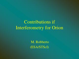 Contributions if  Interferometry for Orion
