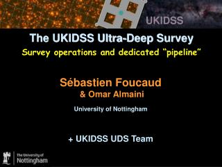 "The UKIDSS Ultra-Deep Survey Survey operations and dedicated ""pipeline"""