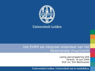 Het EVRM als integraal onderdeel van het Nederlandse (huur)recht
