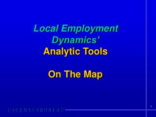 Local Employment Dynamics' Analytic Tools  On The Map