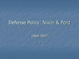 Defense Policy: Nixon & Ford