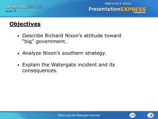 "Describe Richard Nixon's attitude toward ""big"" government. Analyze Nixon's southern strategy."