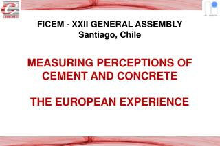 MEASURING PERCEPTIONS OF  CEMENT AND CONCRETE THE EUROPEAN EXPERIENCE