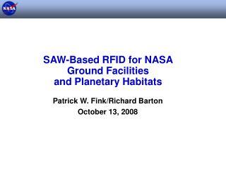 SAW-Based RFID for NASA  Ground Facilities  and Planetary Habitats